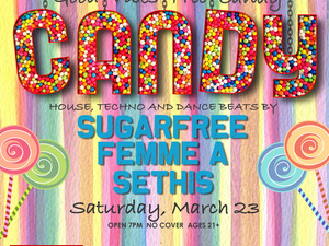 Candy with Sugarfree, Femme A & Sethis! No Cover!