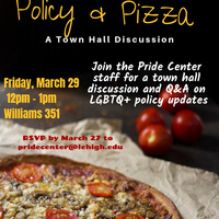 Policy & Pizza - A Town Hall Discussion on LGBTQ+ Policy Update   Pride Center