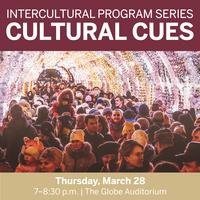 Cultural Cues (an Intercultural Program Series event)