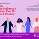 The Link Between Diabetes & Your Heart Part II - Take Back Control