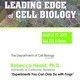 """Leading Edge of Cell Biology Seminar Series: """"Experiments You Can Only Do with Frogs"""""""