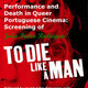 Performance and Death in Queer Portuguese Cinema: Screening of Joao Pedro Rodrigues' To Die Like a Man