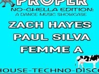 Proper with Zach Hayes, Paul Silva & Femme A! No Cover!