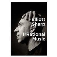 "authors@MIT: Elliott Sharp presents ""IrRational Music"""