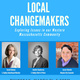 Local Changemakers: Exploring Issues in Our Western Mass Community