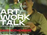 Art Work Talk: David Rothenberg