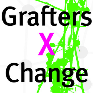 Grafters X Change: Branches and Networks