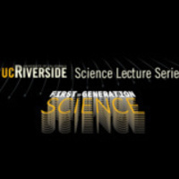 UCR Science Lecture Series First-Generation Science