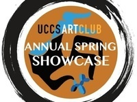 UCCS Art Club Annual Spring Showcase - April 5-7