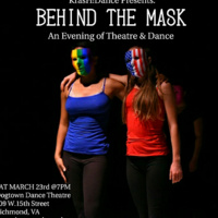 KrasH Dance Presents; BEHIND THE MASK