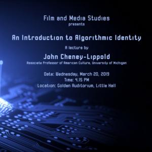 Film and Media Studies: John Cheney-Lippold