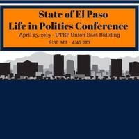 State of El Paso - Life in Politics Conference