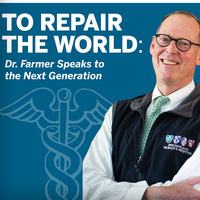 Dr. Joe Thorne Gilbert Lectureship - Dr. Paul Farmer - To Repair the World: Dr. Farmer speaks to the Next Generation