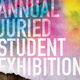 Annual Juried Student Art Exhibition