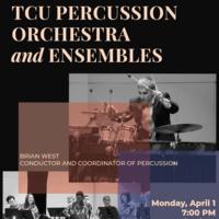 Ensemble Concert Series: TCU Percussion Orchestra and Ensembles Concert.