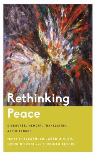 """""""Rethinking Peace: Discourse, Memory, Translation, and Dialogue,"""" Book Launch"""