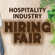 Hospitality Industry Hiring Fair