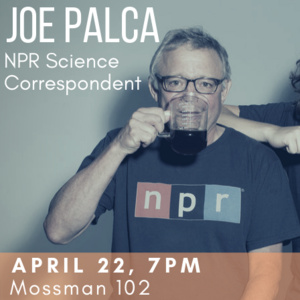 An evening with Joe Palca, NPR Science Correspondent