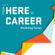 From Here to Career: Interview Like a Pro