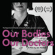 Our Bodies Our Doctors Featuring a Q&A with the Director