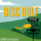 Pick Up & Play - DISC GOLF!