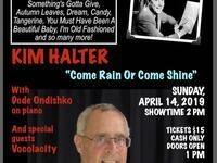 Come Rain Or Come Shine starring Kim Halter