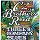 C2 and The Brothers Reed w Threes Company Blues