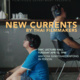 Film/Video Presents: New Currents