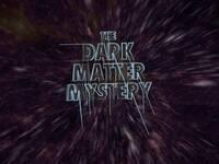 Dark Matter Mystery Evening Planetarium Show