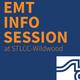 Emergency Medical Technology (EMT) Info Session