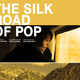 *Silk Road of Pop* documentary
