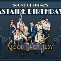 Sound of Swing's Fred Astaire Birthday Bash!