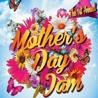 1st Annual Mother's Day Jam