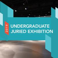 Exhibition | Undergraduate Juried Student Exhibition