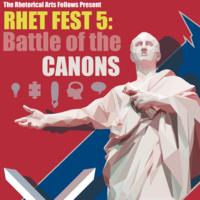RHET FEST 2019- Battle of the Canons