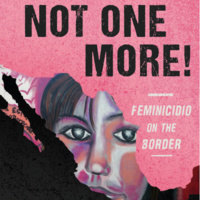 A discussion and book signing! Not One More! Feminicidio on the Border.