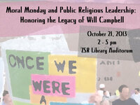 Moral Monday and Public Religious Leadership: Honoring the Legacy of Will Campbell