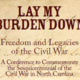 'Lay My Burden Down' Conference