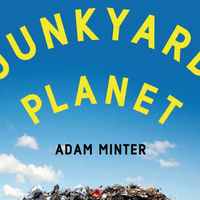 Junkyard Planet: A Lecture and Discussion with Adam Minter